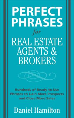 Perfect Phrases for Real Estate Agents and Brokers By Hamilton, Dan