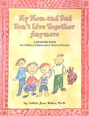 My Mom and Dad Don't Live Together Anymore By Rubin, Judith/ Matthews, Bonnie (ILT)