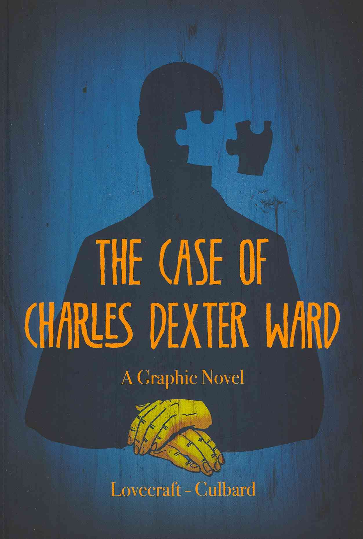 The Case of Charles Dexter Ward By Lovecraft, H. P./ Culbard, I. N. J. (ILT)